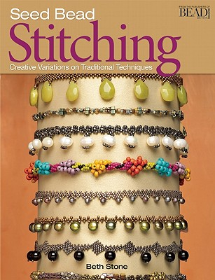 Seed Bead Stitching By Stone, Beth